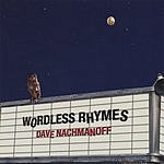 Dave Nachmanoff Wordless Rhymes