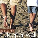 Patrick Smith A Deeper Walk