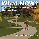 Gerry Schmich What Now?
