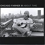 Chicago Farmer About Time