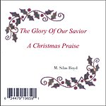 M. Silas Boyd The Glory Of Our Savior: A Christmas Praise