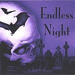 Robert Short Endless Night