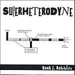 Rock E. Rollins Superheterodyne