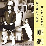Sibling Rivalry Love Song