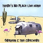 Graham & The Crackers There's No Place Like Home