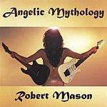 Robert Mason Angelic Mythology