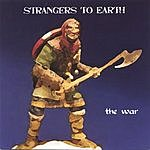 Strangers to Earth The War