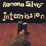 Ramona Silver Intermission