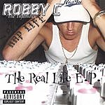 Robby C The Real Life (Parental Advisory) (EP)
