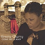 Gracie Cherry Come See A Man