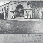 Rob Bergstrom Live At Victory Hall Theatre