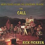 Rick Pickren The Call: More Songs From The Lonesome Prairie