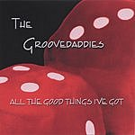 The Groovedaddies All The Good Things I've Got