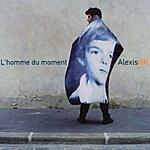 Alexis HK L'Homme Du Moment