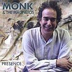 Monk & The Magnetos Presence