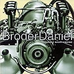 Broder Daniel Saturday Night Engine
