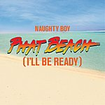 Naughty Boy Phat Beach (3 Track Maxi-Single)