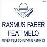 Rasmus Faber Never Felt So Fly (Single)