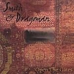 Smith & Dragoman Open the Gates