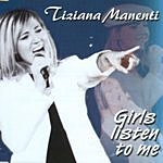 Tiziana Manenti Girls Listen To Me (Single)