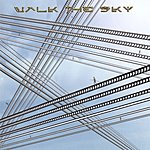 Walk The Sky Walk The Sky