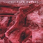 Chris Mills Courage From Heaven