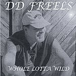 D.D. Freels Whole Lotta Wild