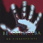 Bebopamoeba No Fingerprints