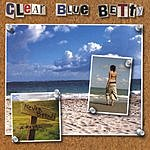 Clear Blue Betty Never Been A Rebel