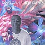 Doug Cash Blue Rubber