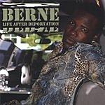 Berne' Life After Deportation