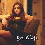 Eye Knife Eye Knife