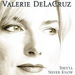 Valerie DeLaCruz They'll Never Know