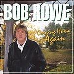Bob Rowe Coming Home Again