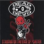 Dead 50's Standing On The Edge Of Forever