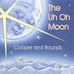 Cooper & Bounds The Uh Oh Moon