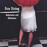 Fine Dining Debutantes And Dilettantes