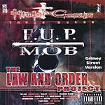 F.U.P. Mob The Law And Order Project (Parental Advisory)