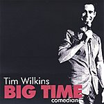 Tim Wilkins Big Time Comedian