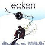 Ecken E Theory