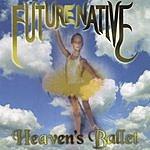 Future Native Heavens Ballet