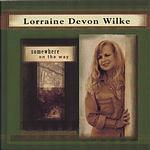 Lorraine Devon Wilke Somewhere On The Way