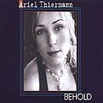 Ariel Thiermann Behold