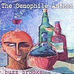 Buzz Brooks The Oenophile Anthem