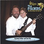 The Fischers He's My Daddy, He's My Son
