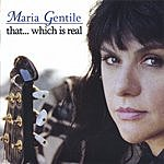 Maria Gentile That... Which Is Real