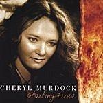 Cheryl Murdock Starting Fires