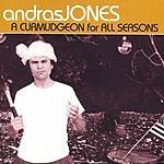 Andras Jones A Curmudgeon For All Seasons