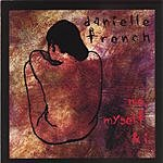 Danielle French Me, Myself & I