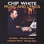 Chip White Music And Lyrics